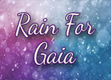 Rain for Gaia and Plea for Peace Now Meditations, Saturday and Sunday